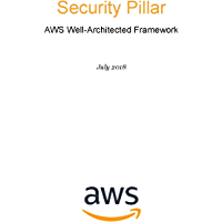 Security Pillar: AWS Well-Architected Framework (AWS Whitepaper) (English Edition)