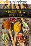 Spice Mix Recipes: Top 50 Most Delici...