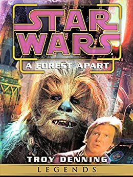 A Forest Apart: Star Wars Legends (Short Story) (Star Wars - Legends) by [Denning, Troy]
