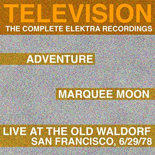 Marquee Moon Adventure Live At The Waldorf The Complete