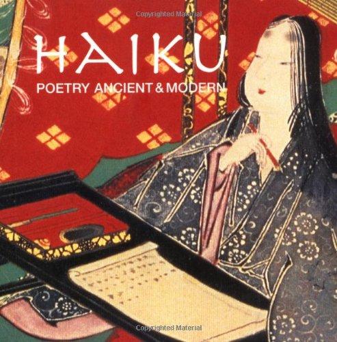 Haiku: Poetry Ancient & Modern