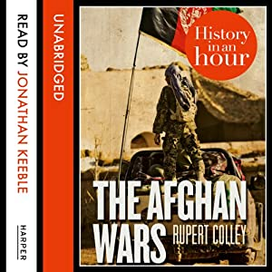 The Afghan Wars: History in an Hour Hörbuch