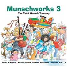 Munschworks 3: The Third Munsch Treasury