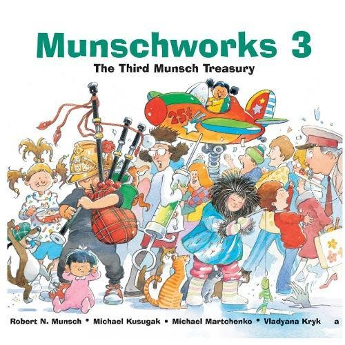 Munschworks 3: The Third Munsch Treasury (Munshworks)