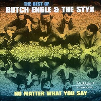 Butch Engle & The Styx - No Matter What You Say - LP