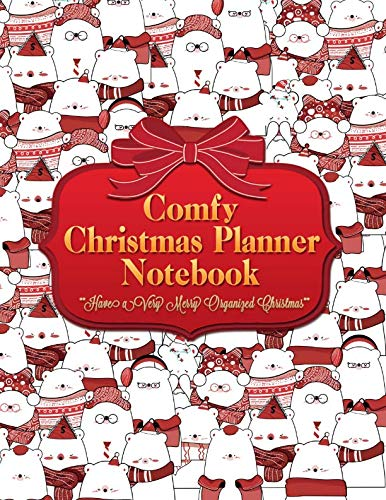 Comfy Christmas Planner Notebook: Get Organized and Stay Stress-free With This Red White Cartoon Polar Bear Xmas Holiday Organizer