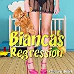 Bianca's Regression | Carmen Quick