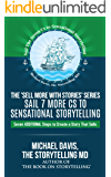 Sell More With Stories - Book 5: Sail 7 More Cs to Sensational Storytelling: Seven Additional Steps to Create a Story That Sells