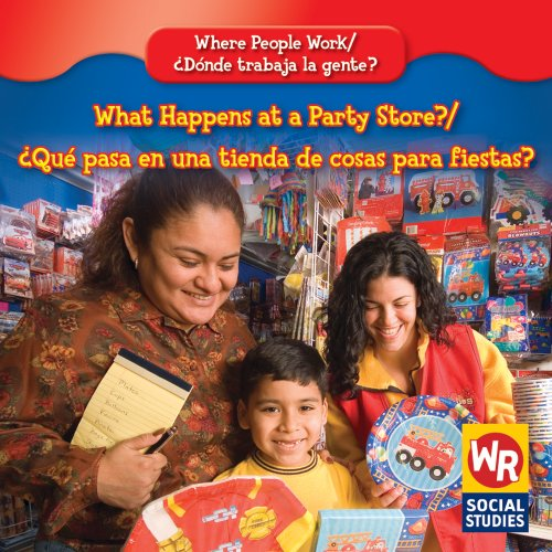 What Happens at a Party Store?/Que Pasa En Una Tienda De Cosas Para Fiestas? (Where People Work/Donde Trabaja La Gente?) (English and Spanish Edition) by Weekly Reader/Gareth Stevens Pub