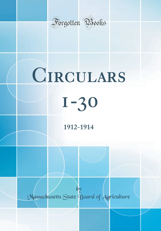 Circulars 1-30: 1912-1914 (Classic Reprint) ebook