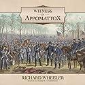 Witness to Appomattox Audiobook by Richard Wheeler Narrated by Joe Barrett