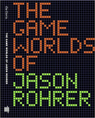 The Game Worlds of Jason Rohrer (MIT Press)