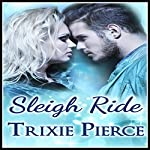 Sleigh Ride: Holiday Ride Trilogy, Book 2 | Trixie Pierce