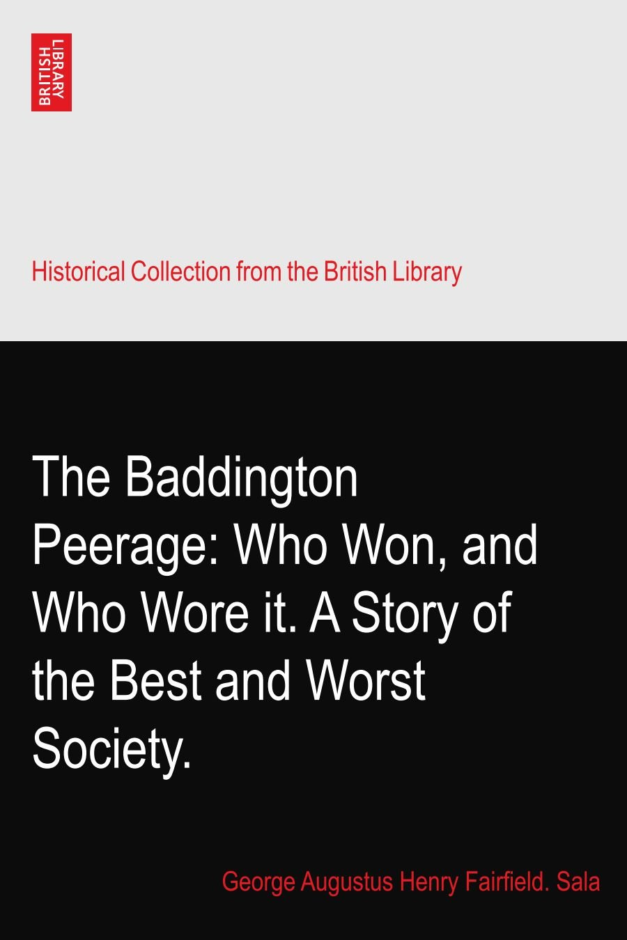 The Baddington Peerage: Who Won, and Who Wore it. A Story of the Best and Worst Society. PDF