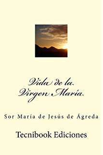 Vida de la Virgen María (Spanish Edition)