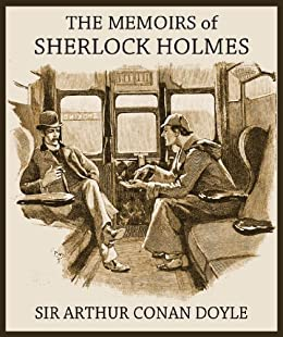 THE MEMOIRS OF SHERLOCK HOLMES Illustrated Complete And Unabridged With The Original Illustrations