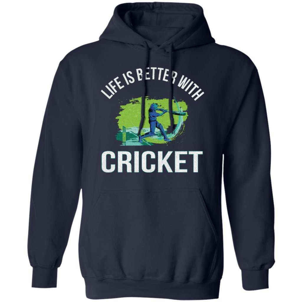 Life is Better with Cricket Funny Cricket Player Fan Lovers Gift Hoodie