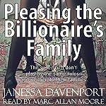Pleasing the Billionaire's Family: Forbidden Taboo Domination Erotica   Janessa Davenport