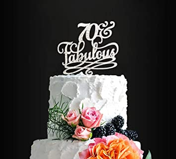 70 And Fabulous Birthday Cake Topper Classy 70th