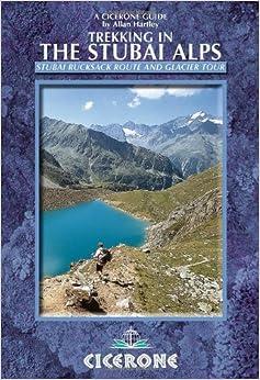 Book Trekking in the Stubai Alps: Walking the Stubai Rucksack Route and the Stubai Glacier Tour (Cicerone Guides)