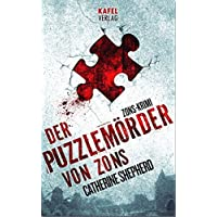 Der Puzzlemörder von Zons (Zons-Thriller, Band 1)