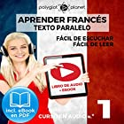 Aprender Francés - Texto Paralelo - Fácil de Leer - Fácil de Escuchar: Curso en Audio, No. 1 [Learn French - Audio Course No. 1]: Lectura Fácil en Francés Audiobook by  Polyglot Planet Narrated by Caroline Dumont, Salvador Bosch