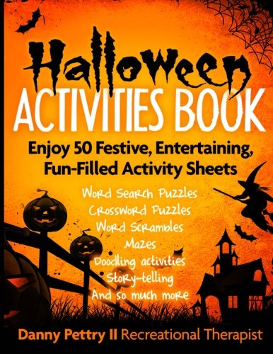 Halloween Activities Book: Enjoy 50 Festive, Entertaining, Fun-Filled Activity Sheets