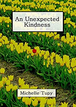An Unexpected Kindness by [Tupy, Michelle, Grano, Greg, Ray, Ryan]