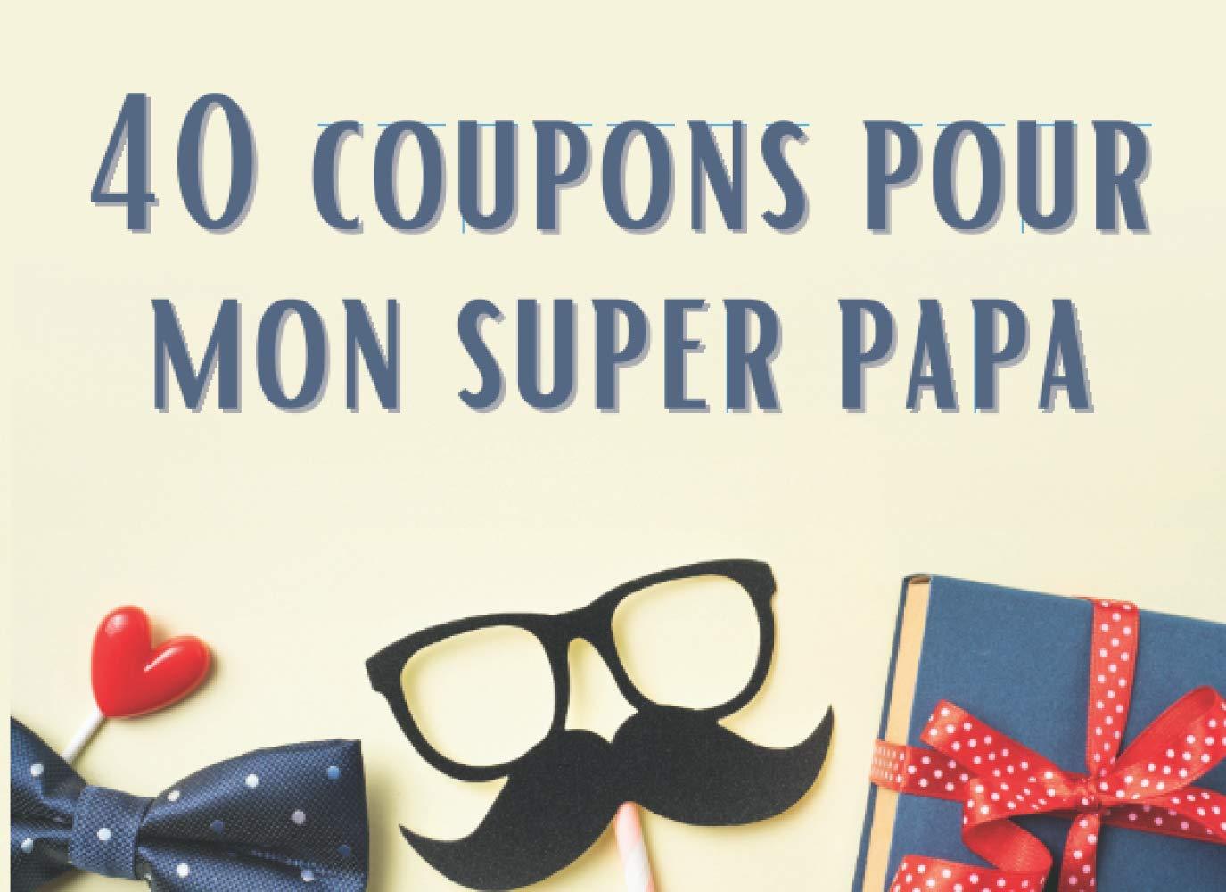 40 coupons pour mon super papa: Carde bons à compléter pour la