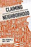 Claiming Neighborhood: New Ways of Understanding Urban Change