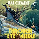 Through the Eye of a Needle Audiobook by Hal Clement Narrated by John Nelson