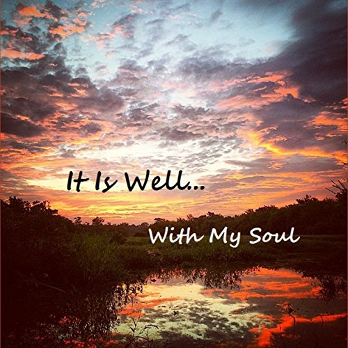 It Is Well with My Soul (Hunting & Fishing Version)