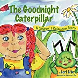 The Goodnight Caterpillar: A Children's Relaxation Story to Improve Sleep, Manage Stress, Anxiety, Anger