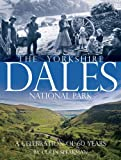 The Yorkshire Dales: A 60th Anniversary Celebration of the National Park