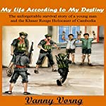 My Life According to My Destiny | Vanny Vorng