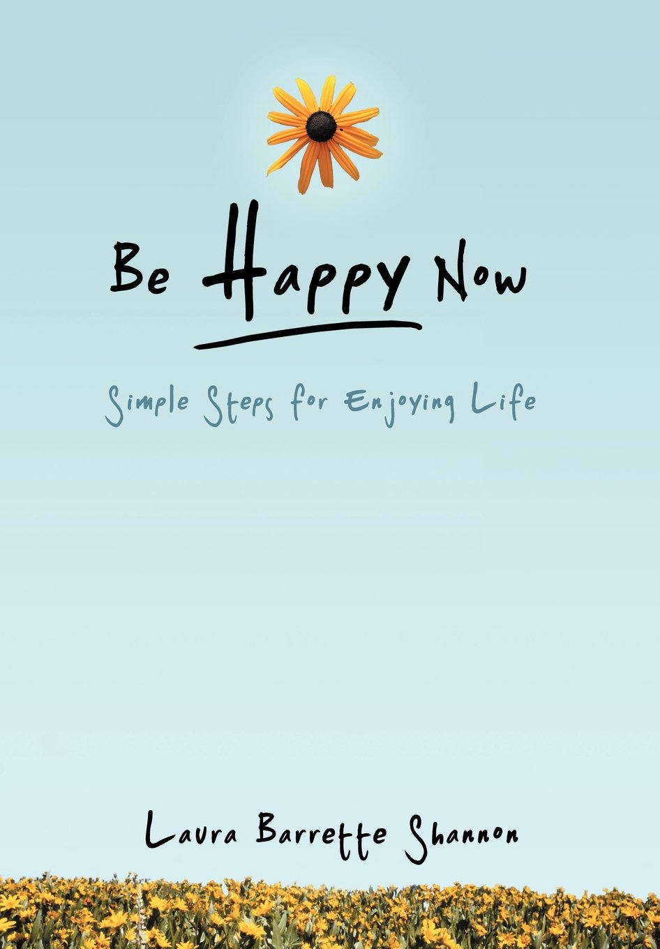 Download Be Happy Now: Simple Steps for Enjoying Life pdf epub