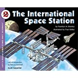 The International Space Station (Let's Read-&-find-out Science)