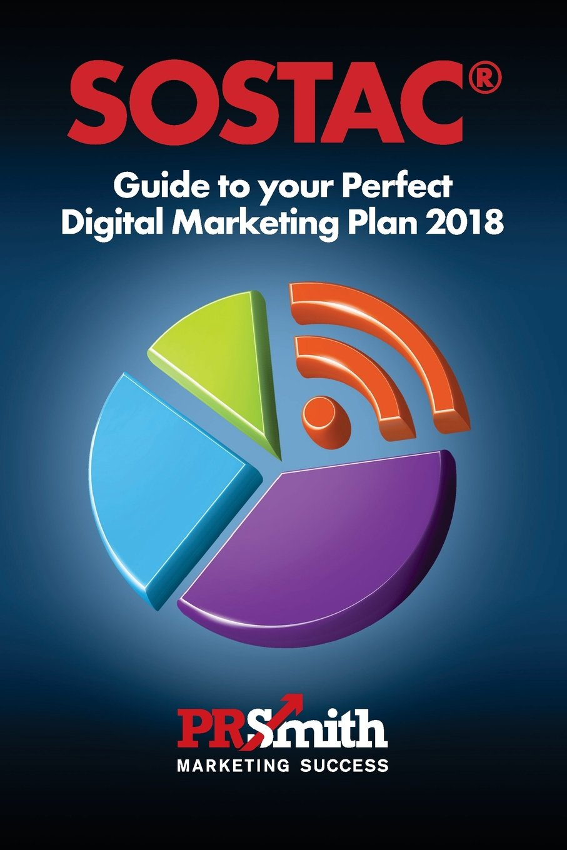 SOSTAC r Guide To Your Perfect Digital Marketing Plan 2018: Volume 4: Amazon.es: Mr P R Smith: Libros en idiomas extranjeros