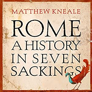 Rome: A History in Seven Sackings Audiobook