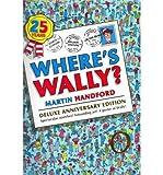 [(Where's Wally? )] [Author: Martin Handford] [Oct-2011]