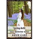 Mail Order Bride - Spring Belle: Sweet Clean Western Cowboy Romance (Seasons Book 4)
