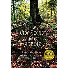 La vida secreta de los árboles (ESPIRITUALIDAD Y VIDA INTERIOR) (Spanish Edition)