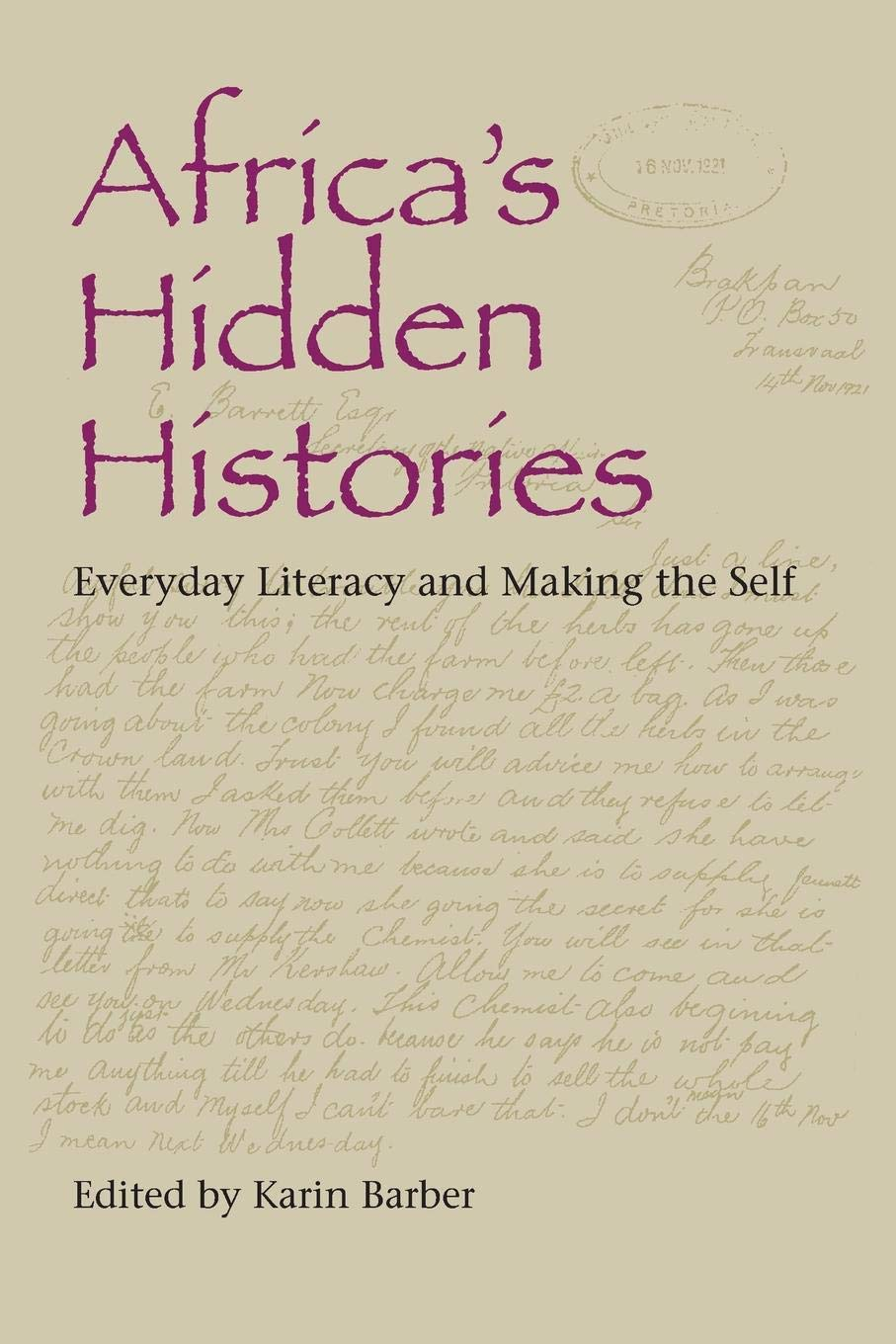 Africa's Hidden Histories: Everyday Literacy and Making the Self (African Expressive Cultures) por Karin Barber