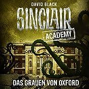Das Grauen von Oxford (Sinclair Academy 5)   David Black