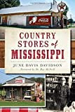 Country Stores of Mississippi, June Davis Davidson, 1626195927