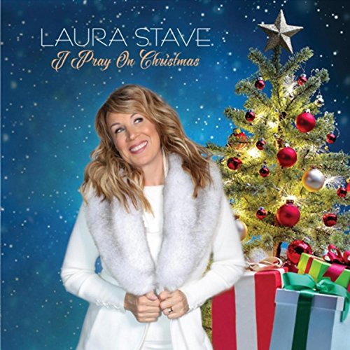Amazon.com: I Pray on Christmas: Laura Stave: MP3 Downloads