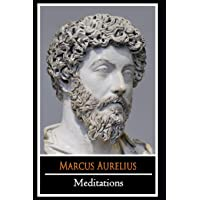 """Meditations by Emperor Of Rome Marcus Aurelius (Personal Writings Of Marcus Aurelius) """"The New Annotated Edition"""""""