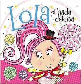 Lola el hada dulcita (Spanish Edition): Lara Ede: 9780718032746: Amazon.com: Books