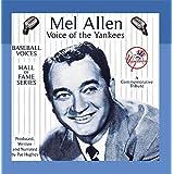 Mel Allen: Voice of the Yankees by Mel Allen & Baseball Voices