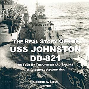 The Real Story of the USS Johnston DD-821 Audiobook